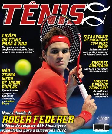 Revista TÊNIS 99 · Janeiro 2012 · Nunca duvide de Roger Federer e176d04cfa7dd